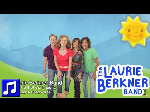 Best Kids Songs - Rhubarb Pie (Hot Commodity) By The Laurie Berkner Band