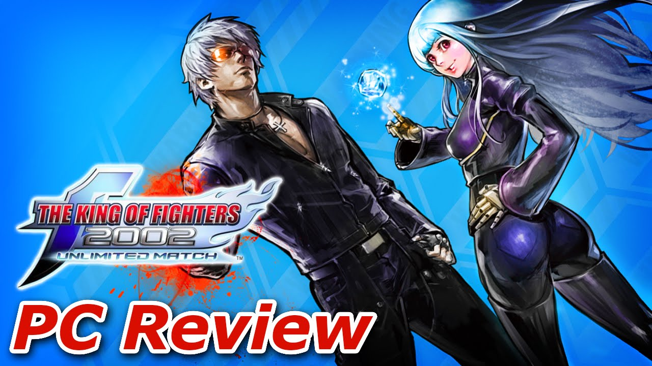 Pc Review The King Of Fighters 2002 Unlimited Match Youtube
