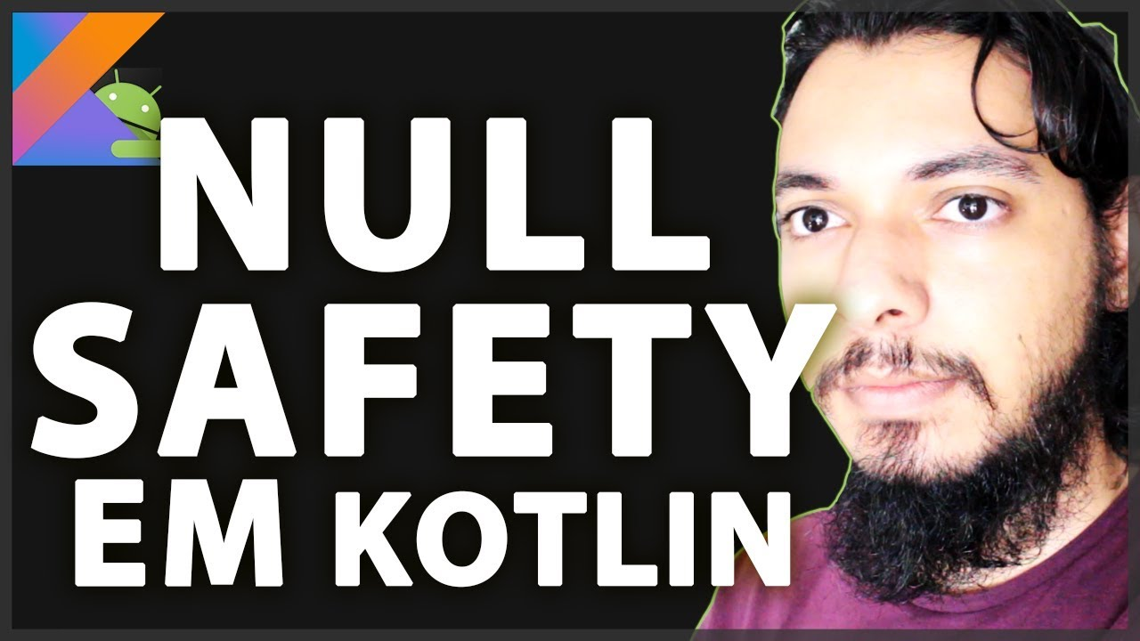 NULL-SAFETY EM KOTLIN   TIAGO AGUIAR