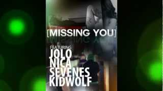 Missing You ft. Jolo , Kid Wolf, Nica, & Sevenes