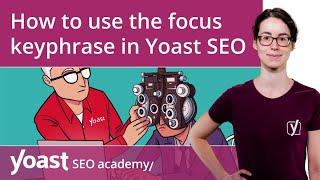 Lesson 7:  Focus keywords and the Yoast SEO plugin - SEO for beginners training