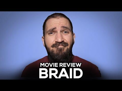 Braid - Movie Review - (No Spoilers)