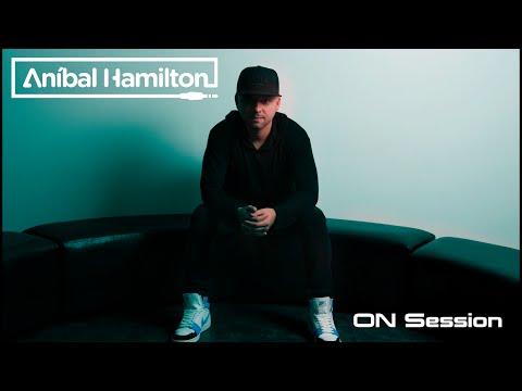 Anibal Hamilton - ON Session (Deep & Tech House)