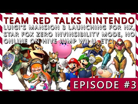 Team Red Talks Nintendo #3: Luigi's Mansion NX, Star Fox Invincibility Mode, No Online on Hive Jump!