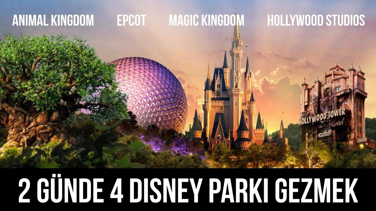 2 Günde 4 Disney Parkı Gezmek