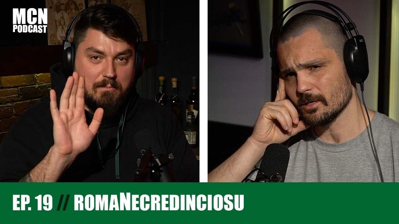 """M.C.N. Podcast 19   romaNecredinciosu: """"Mainstreamul nu e doar rău, cum undergroundul nu e doar bun"""""""