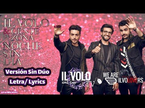 Noche Sin Día  - IL VOLO-  ( Versión Sin Dúo)  Letra/ Lyrics