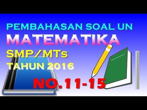 Pembahasan UN Matematika SMP/MTs Tahun 2016 (No.11-15)