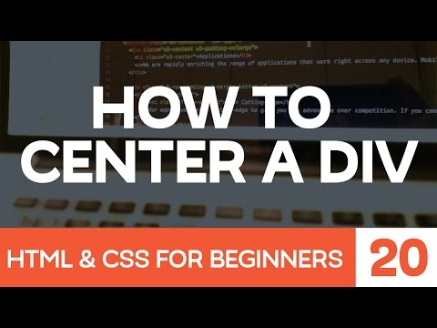 HTML & CSS for Beginners Part 20: How to center a div