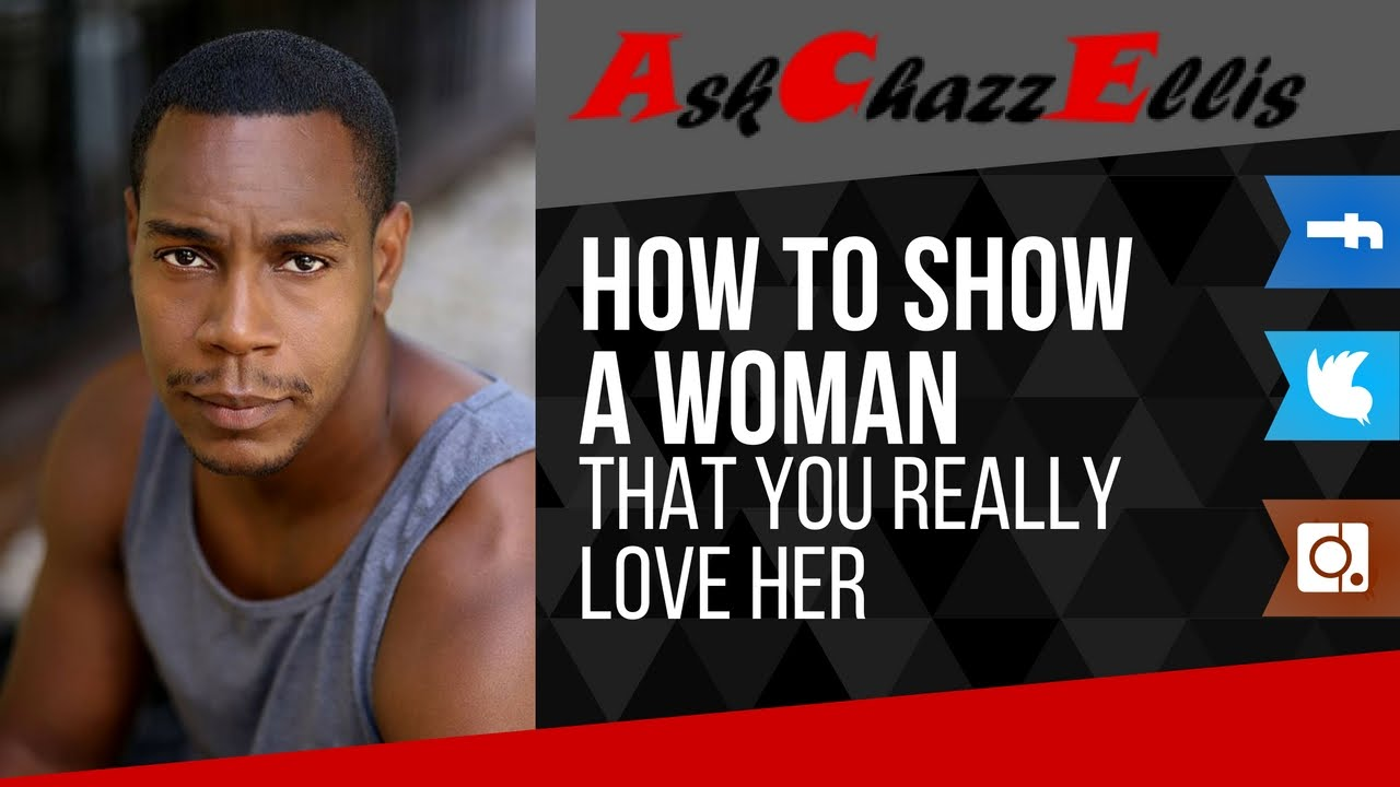 How to show a woman you really love her