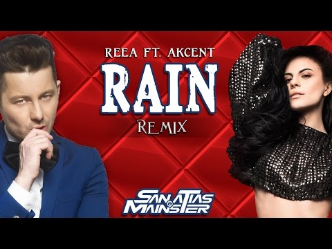 Reea feat. Akcent - Rain (San Atias & Mainster Official Remix)