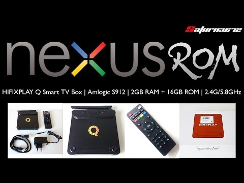 HiFiXPlay Q Firmware | Nexus ROM / 7 1 | Android TVBOX Amlogic S912