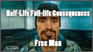 Half-Life: Full-Life Consequences: Free Man