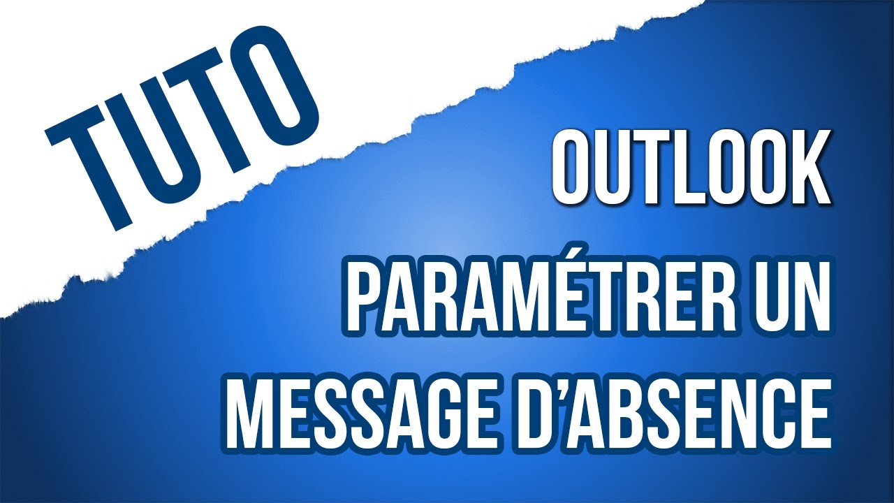Tuto Parametrer Un Message D Absence Dans Outlook 2016 Youtube