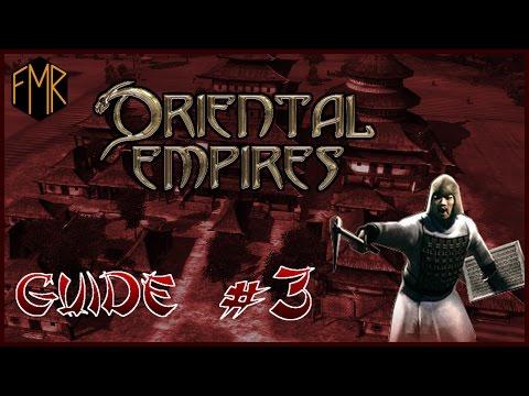 Oriental Empires - Gameplay guide #3 - War, war everywhere!