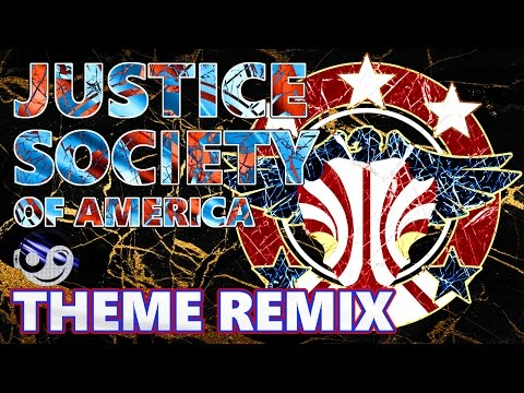 JUSTICE SOCIETY OF AMERICA Theme – [Styzmask Remix]