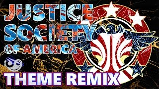 JUSTICE SOCIETY OF AMERICA Theme – [Styzmask Remix]