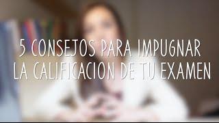 5 CONSEJOS PARA IMPUGNAR LA CALIFICACIÓN DE TU EXAMEN | Ines Responde