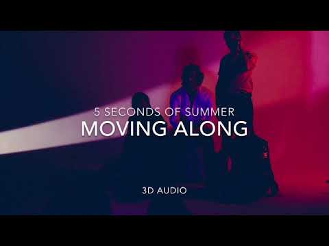 [3D AUDIO] MOVING ALONG - 5 SECONDS OF SUMMER