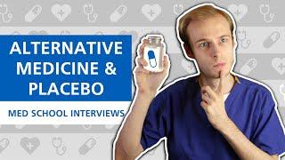 Med School Interview: Homeopathy, Alternative Medicine & Placebo | PostGradMedic