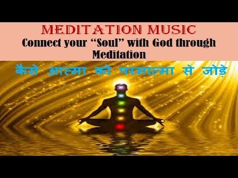Meditation Music.Connect Your Soul with God through Meditation