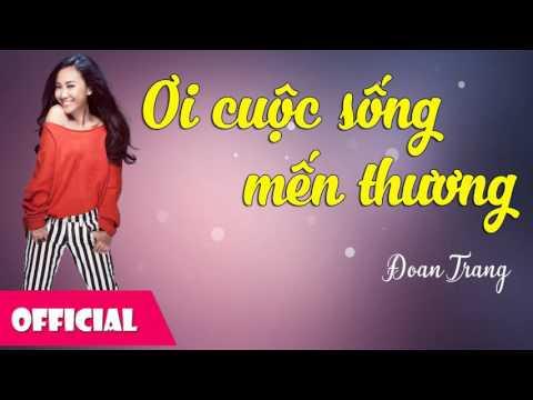 Ơi Cuộc Sống Mến Thương - Đoan Trang [Offcial Audio]
