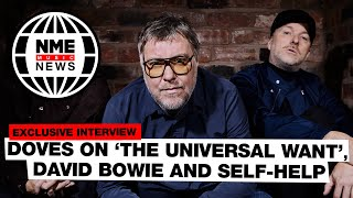 Doves on 'The Universal Want', David Bowie and self-help