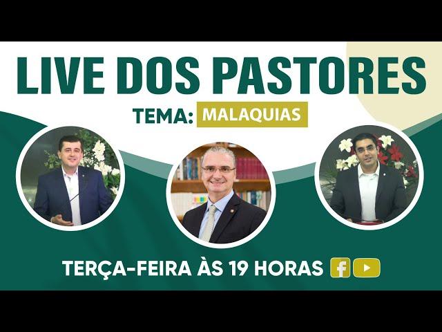Live dos Pastores - 30/03/2021 - 19h MALAQUIAS