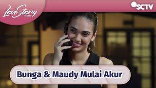 Lucu Sekali, Bunga dan Maudy Ngobrol Soal Cinta! | Love Story The Series - Episode 340
