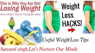 Why you are not loosing weight,Tips to lose Weight fast,Mistakes that can stop weight loss journey