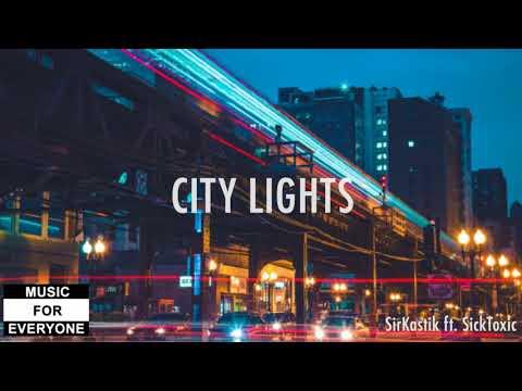 SirKastik - City Lights ft. SickToxic mp3