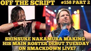 WWE Planning Shinsuke Nakamura vs AJ Styles For Wrestlemania 33 - Off The Script #158 Part 2