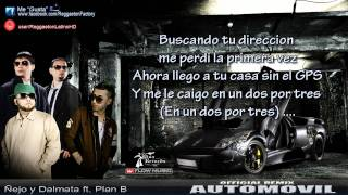 Ñejo & Dalmata Ft. Plan B -- Automovil (Official Remix) con Letra © 2011.