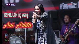 Download lagu ANi ARLITA REMBULAN ing WENGI NEW MONATA MP3