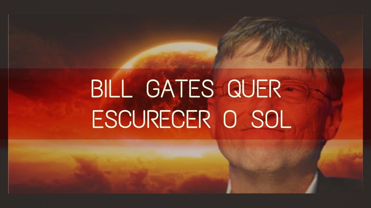 Bill Gates quer escurecer o Sol com cientistas de Harvard | Notícias  Bizarras - YouTube
