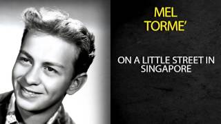 MEL TORMÉ - ON A LITTLE STREET IN SINGAPORE