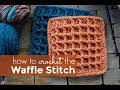 How to Crochet the Waffle Stitch: Waffle Stitch Tutorial