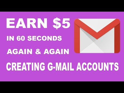 EARN $5.00 IN 60 SEC CREATING G-MAIL ACCOUNTS ( MAKE MONEY ONLINE )