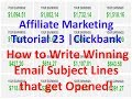Affiliate Marketing Tutorial 23 | Clickbank How to Write Winning Email Subject Lines that Get Opened