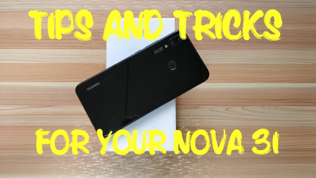 Tips and Tricks Huawei Nova 3i