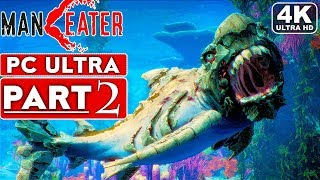 MANEATER Gameplay Walkthrough Part 2 [4K 60FPS PC ULTRA] - No Commentary
