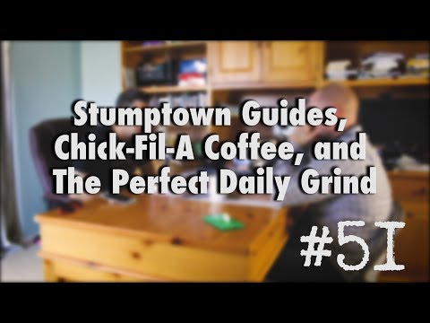 Podcast Episode #51 - Stumptown Guides, Chick-Fil-A Coffee, and The Perfect Daily Grind