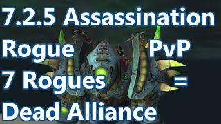 7 Rogues On My Team - 7.2.5 Assassination Rogue PvP - WoW Legion