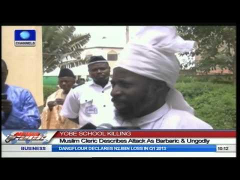 YOBE SCHOOL KILLING: Muslim Cleric Describes Attack As Barbaric & Ungodly