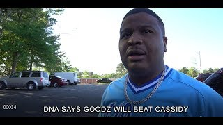 DNA SAYS GOODZ WILL BEAT CASSIDY EXPLAINS WHY