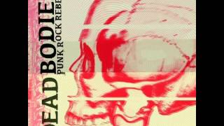 Dead Bodies - Ep 2 Punk Rock Rebels