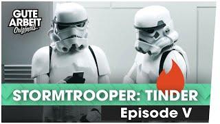 Stormtrooper: Tinder | Gute Arbeit Originals