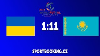 Match review UKRAINE VS KAZAKHSTAN, ROUND 10 (World Futsal Championship 2016)