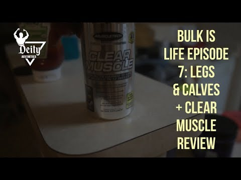 Bulk Is Life Episode 7: Legs And Calf Workout 2/15/2018 | Healthy Shopping | Clear Muscle Review?