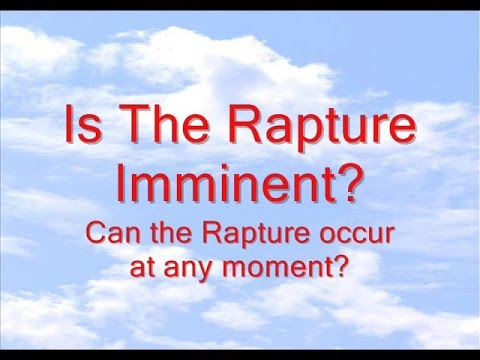 Is The Rapture Imminent?